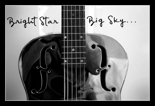 BRIGHT STAR, BIG SKY